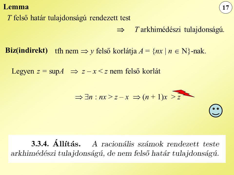 Lemma T felső határ tulajdonságú rendezett test  T arkhimédészi tulajdonságú.