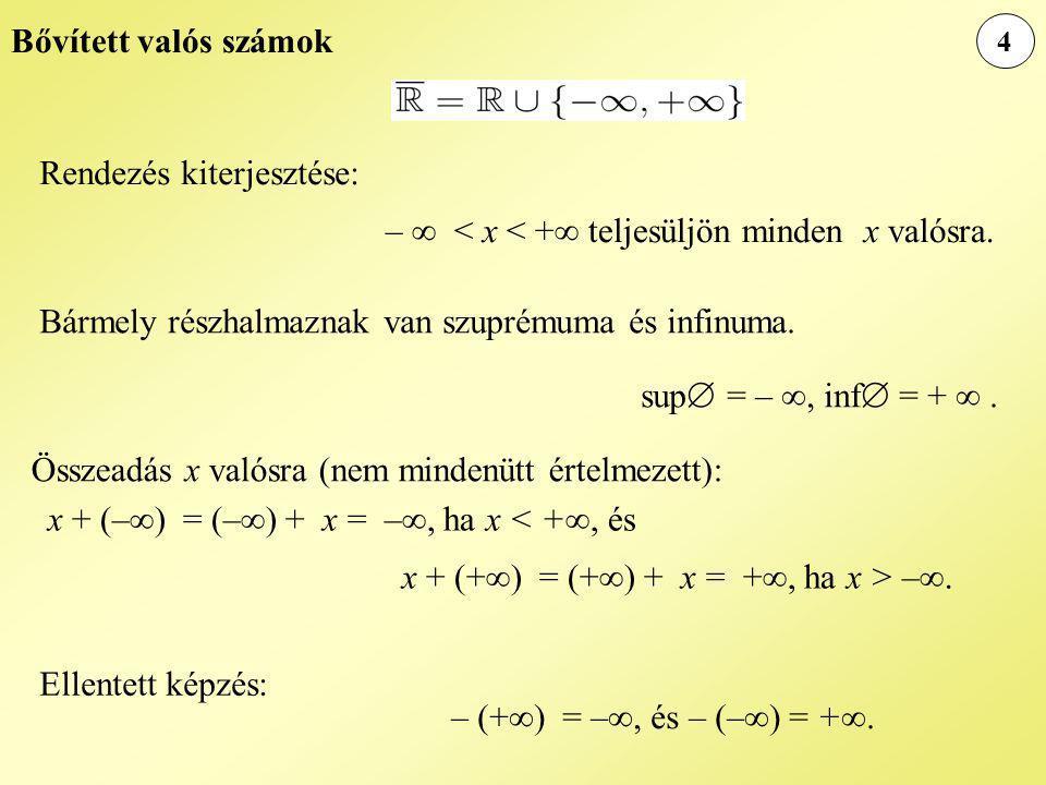 5 Természetes számok x valós számra legyen x + := x + 1.