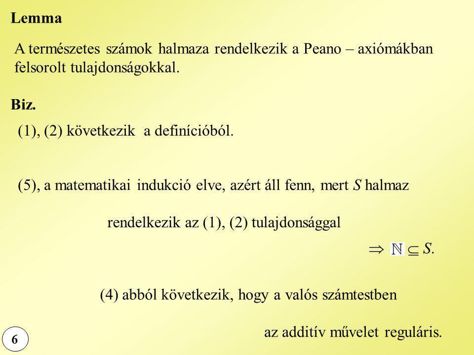 6 rendelkezik az (1), (2) tulajdonsággal   S.(1), (2) következik a definícióból.