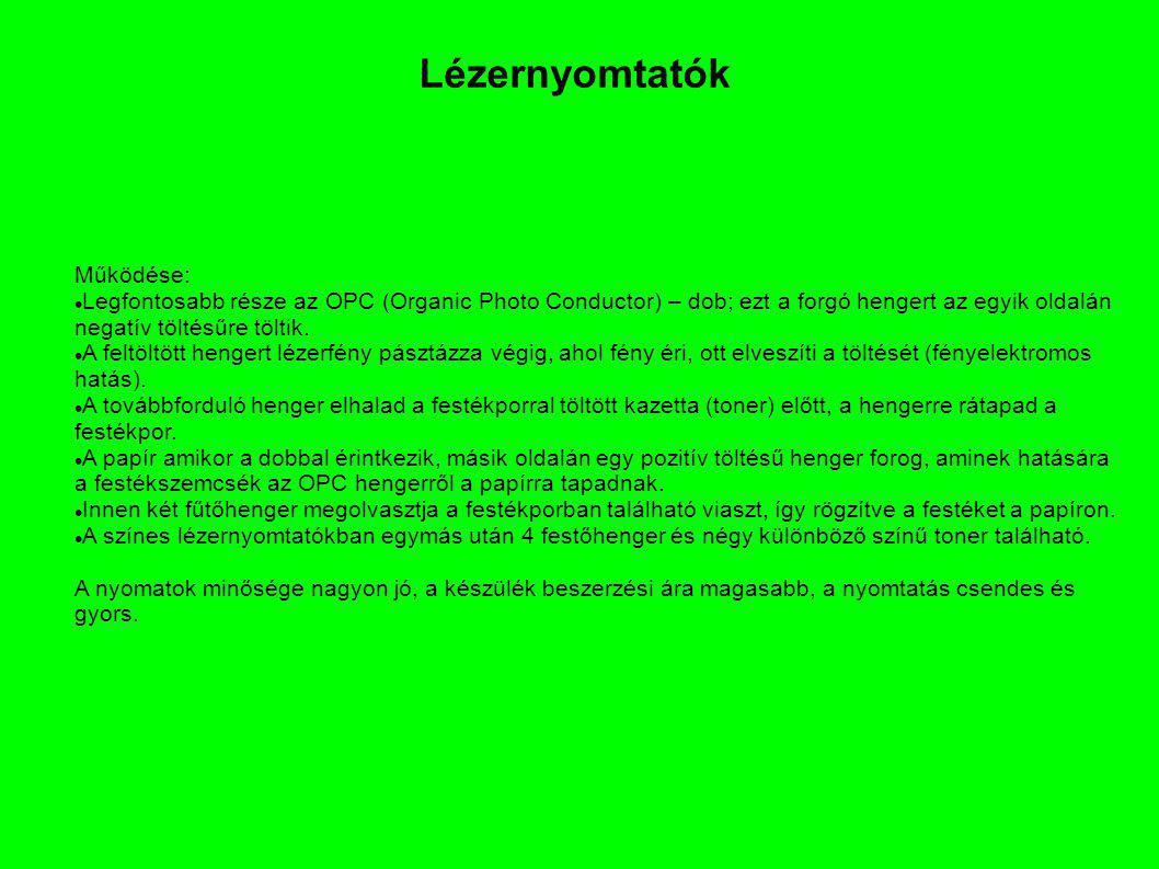 Működése: Legfontosabb része az OPC (Organic Photo Conductor) – dob; ezt a forgó hengert az egyik oldalán negatív töltésűre töltik. A feltöltött henge
