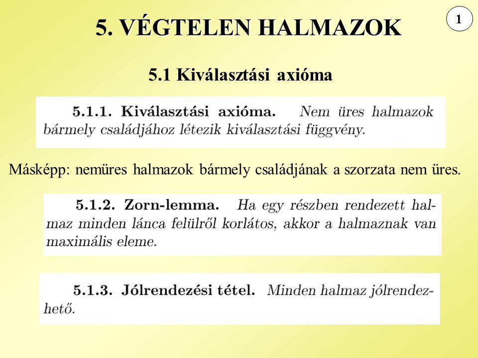 5.1 Kiválasztási axióma 1 VÉGTELEN HALMAZOK 5.