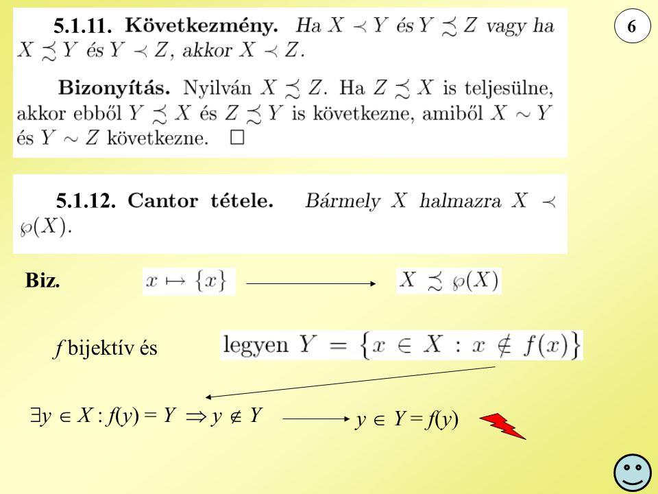 6 Biz. f bijektív és  y  X : f(y) = Y  y  Y y  Y = f(y) 5.1.11. 5.1.12.