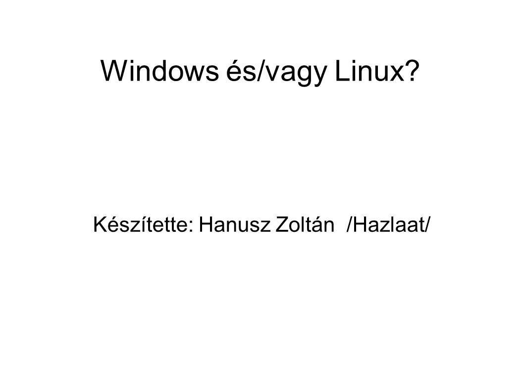 Operációs rendszer (OS) Operációs rendszer a számítástechnikában a számítógépeknek azt az alapprogramja, mely közvetlenül kezeli a hardvert, és egy egységes környezetet biztosít a számítógépen futtatandó alkalmazásoknak.