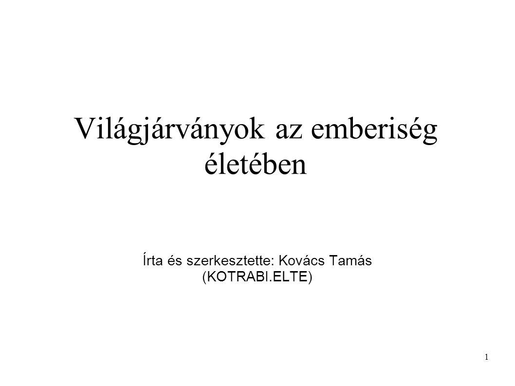 1 Világjárványok az emberiség életében Írta és szerkesztette: Kovács Tamás (KOTRABI.ELTE)