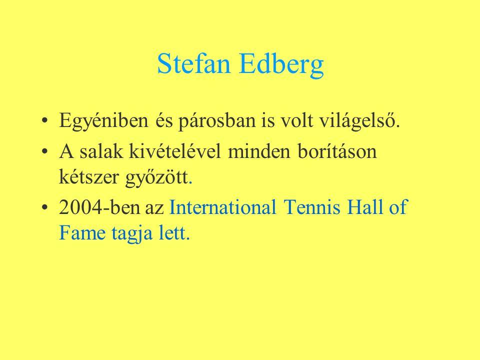 Stefan Edberg Egyéniben és párosban is volt világelső.