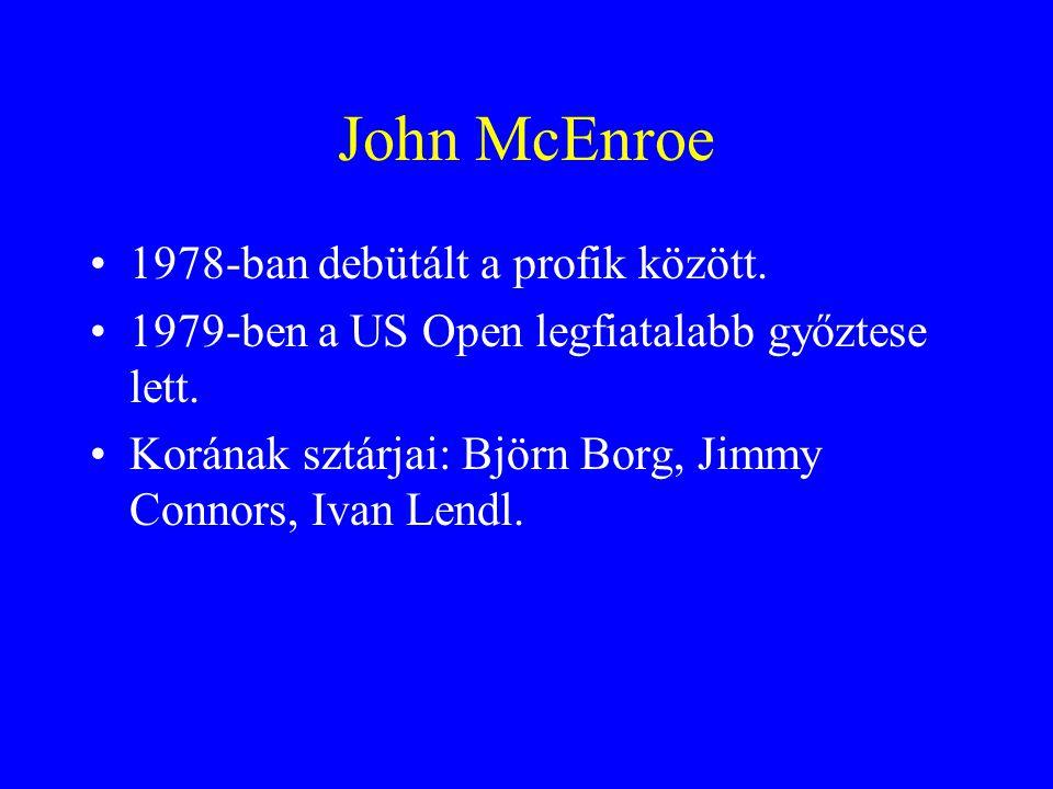 John McEnroe 1978-ban debütált a profik között. 1979-ben a US Open legfiatalabb győztese lett.