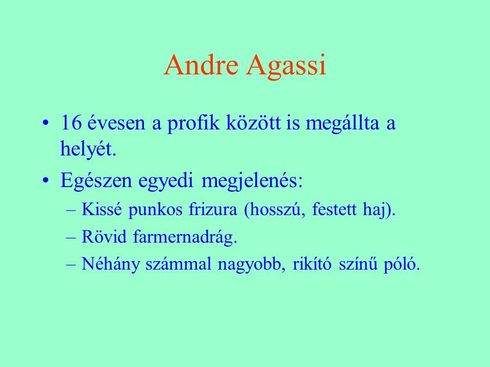 Andre Agassi 16 évesen a profik között is megállta a helyét.