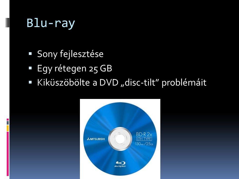 """Blu-ray  Sony fejlesztése  Egy rétegen 25 GB  Kiküszöbölte a DVD """"disc-tilt problémáit"""