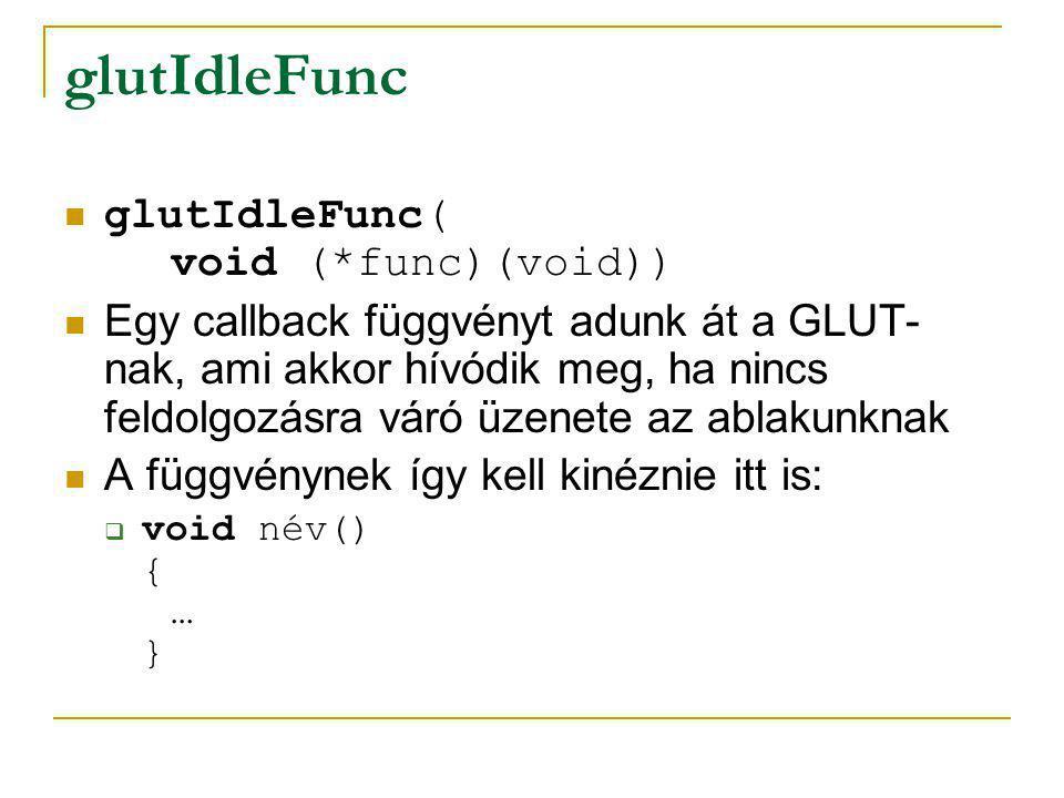 glewInit() Inicializálja a glew-t (ez fogja betölteni az extension-öket)