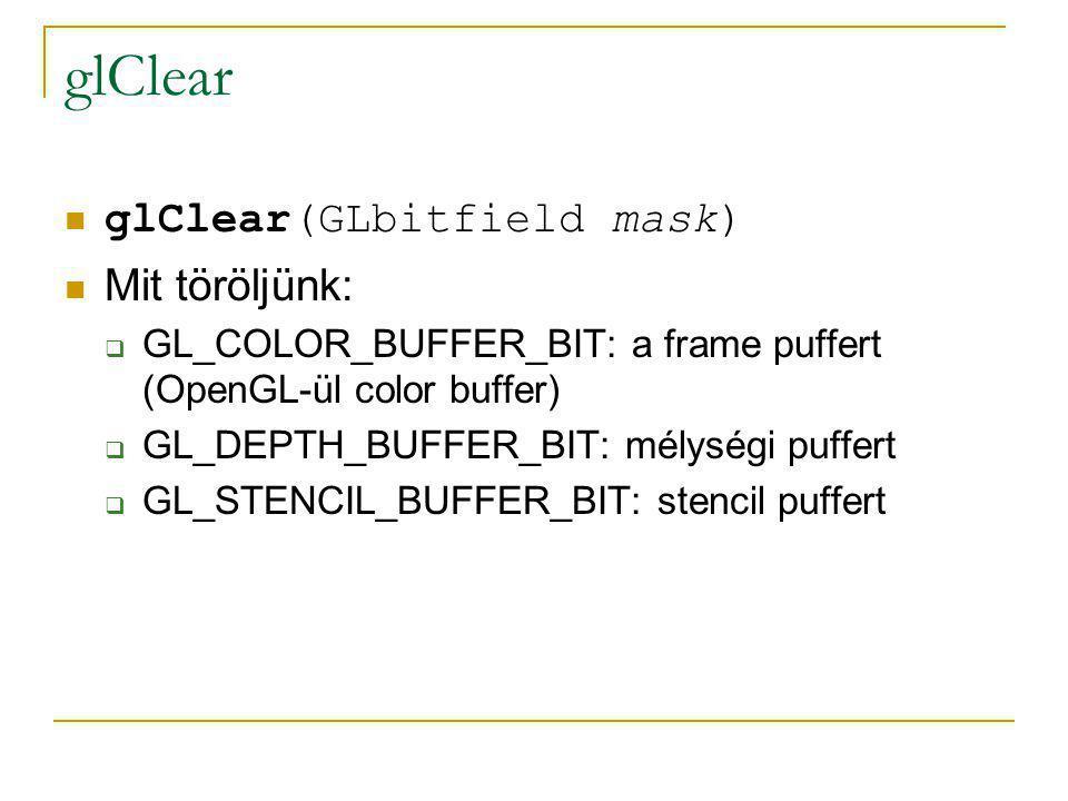 glutSwapBuffers glutSwapBuffers() A back és a front buffer megcserélése