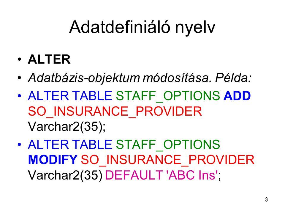 34 SQL programok készítése Ugrás egy programrészre GOTO label_name; Label_name: {statements} Konstansok megadása LTotal constant numeric(8,1) := 8363934.1; Változók definiálása kezdeti értékkel LType varchar2(10) := Example ;