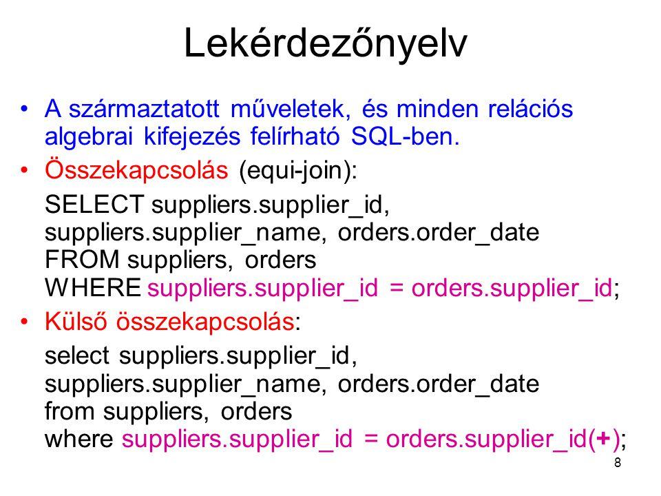 39 SQL programok készítése Matematikai függvények AbsCovar_popMaxSqrt AcosCovar_sampMedianStdDev AsinCountMinSum AtanCume_DistModTan Atan2Dense_RankPowerTanh AvgExpRankTrunc (1) Bin_To_NumExtractRemainderTrunc (2) BitAndFloorRound (1) Var_pop CeilGreatestRound (2) Var_samp CorrLeastSignVariance CosLnSin CoshLogSinh (1) - numbers, (2) - dates)