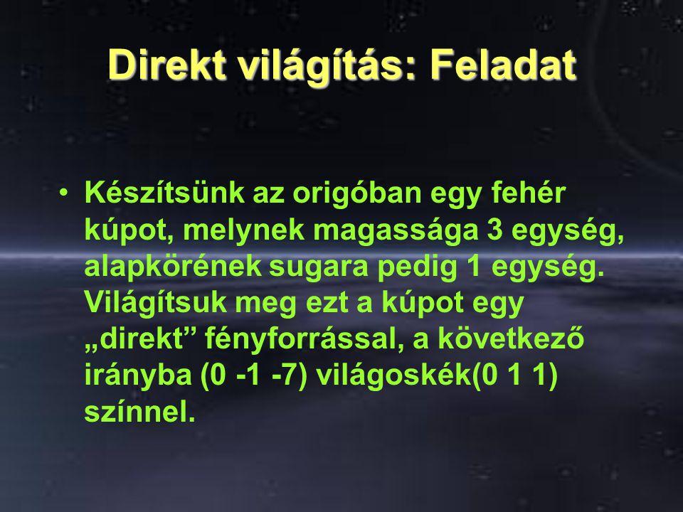 Irányított világítás SpotLight { exposedFieldSFVec3f location 0 0 0 exposedFieldSFColor color 1 1 1 exposedFieldSFFloat intensity 1 exposedFieldSFFloat radius 100 exposedFieldSFVec3f direction 0 0 -1 exposedFieldSFFloat beamWidth 1.570796 exposedFieldSFFloat cutOffAngle 0.785398 exposedFieldSFFloat ambientIntensity 0 exposedFieldSFVec3f atenuation 1 0 0 exposedFieldSFBool on TRUE }