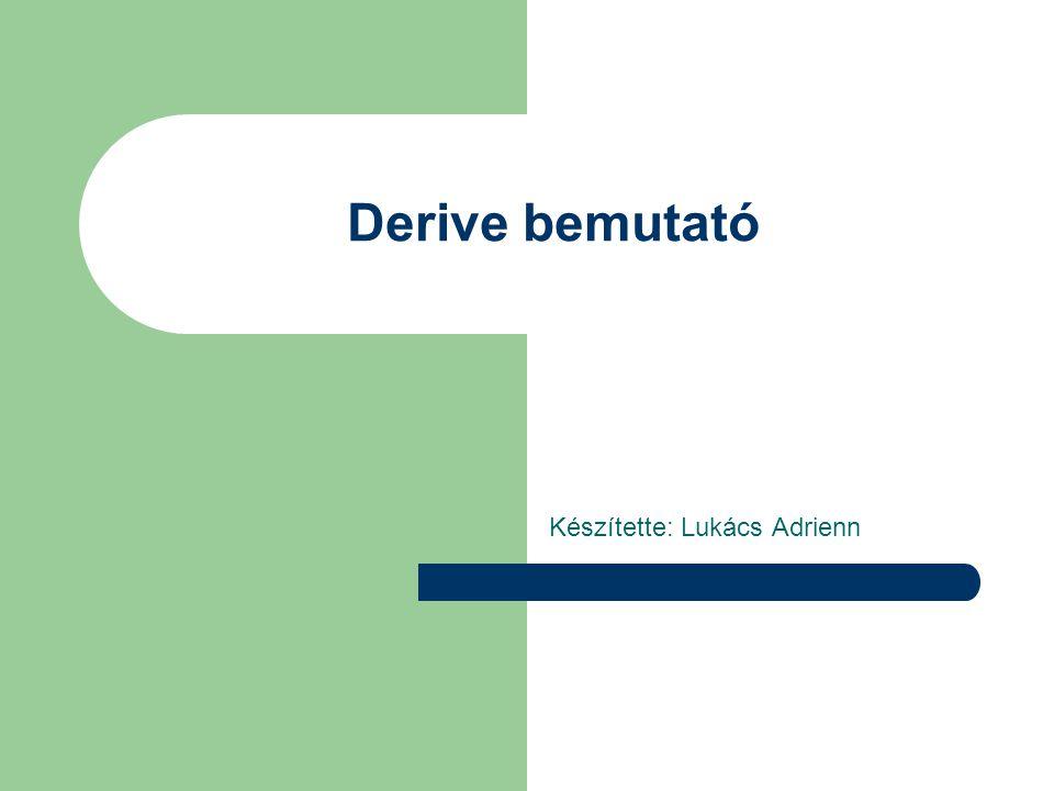 Ismerkedés a Derive-val Menüsor és Eszköztár Algebra ablak Kifejezés beviteli mező Görög betűk eszköztára Matematikai szimbólumok eszköztára