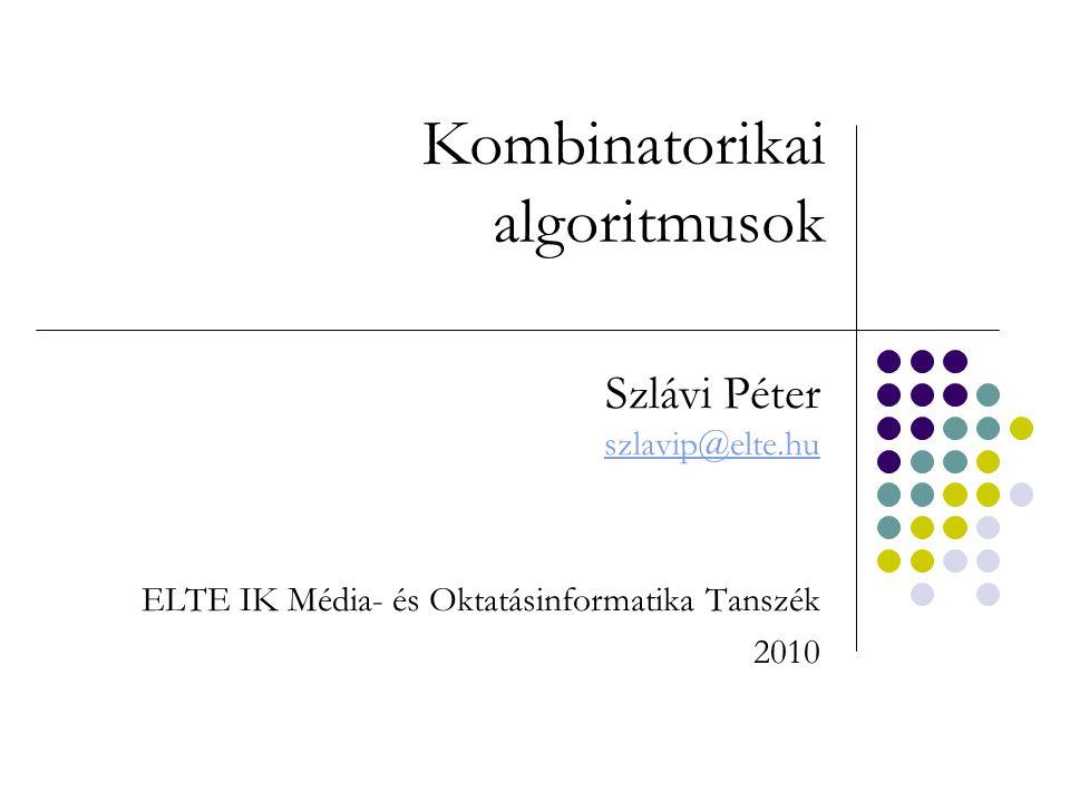 """Kombinatorikus algoritmusok 2010Szlávi: Kombinatorikus algoritmusok2/50 Bevezetés A kombinatorika: """"egy véges halmaz elemeinek valamilyen szabály alapján törté- nő csoportosításával, kiválasztásával, sorrendbe rakásával foglalkozik (Wikipedia)Wikipedia Tipikus témái (SzlaviPedia) : halmazok számosságának a meghatározása halmazok (~sorozatok) felsorolása – összes eleme halmazok (~sorozatok) valamely elemének generálása – egy eleme szabályos sorrend szerinti i."""