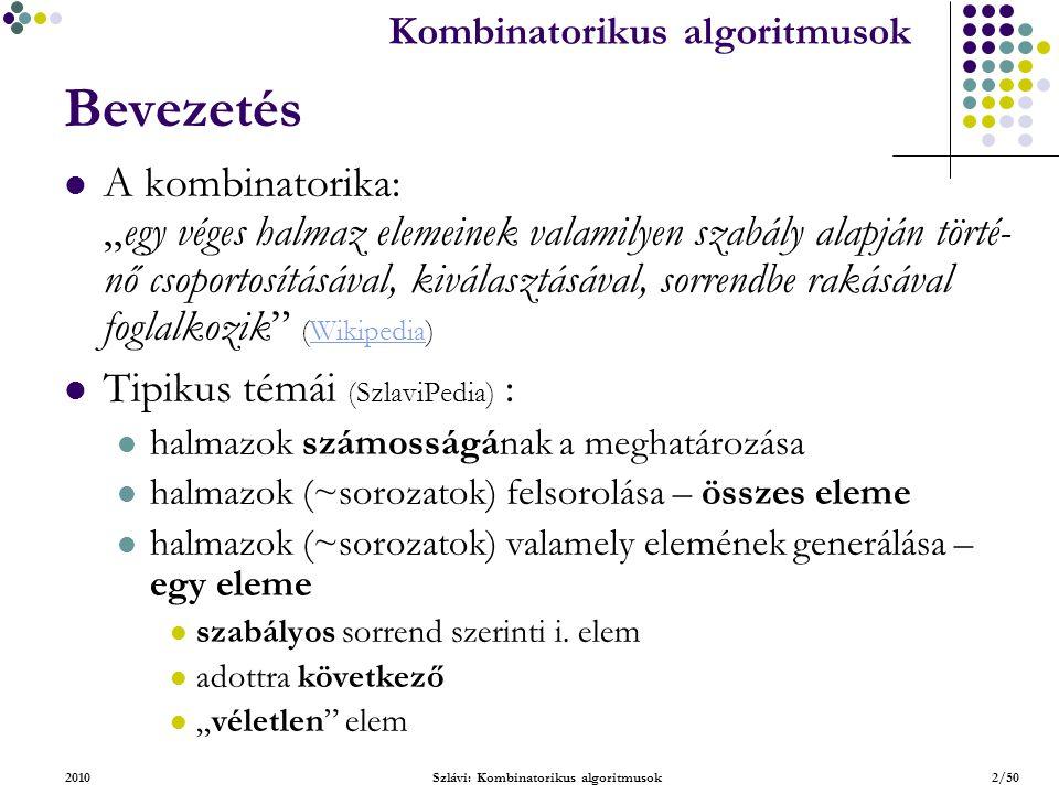 Kombinatorikus algoritmusok 2010Szlávi: Kombinatorikus algoritmusok33/50 Az i.
