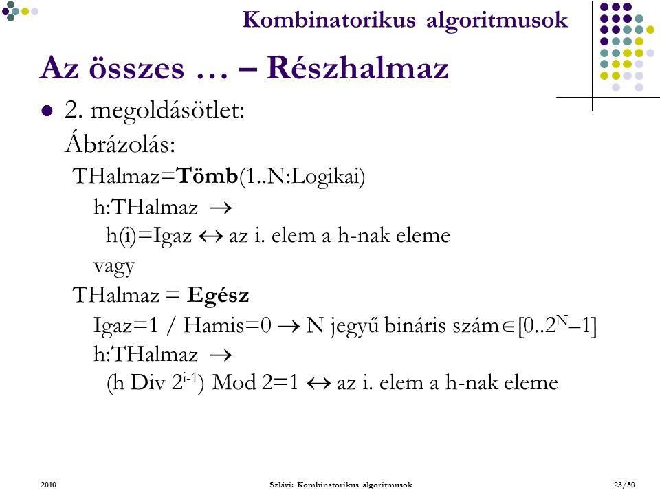 Kombinatorikus algoritmusok 2010Szlávi: Kombinatorikus algoritmusok23/50 Az összes … – Részhalmaz 2.