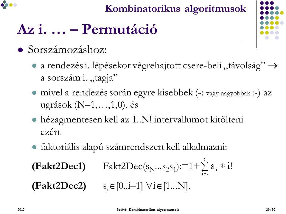 Kombinatorikus algoritmusok 2010Szlávi: Kombinatorikus algoritmusok29/50 Az i.