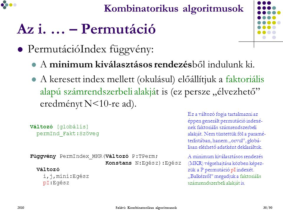 Kombinatorikus algoritmusok 2010Szlávi: Kombinatorikus algoritmusok30/50 Az i.