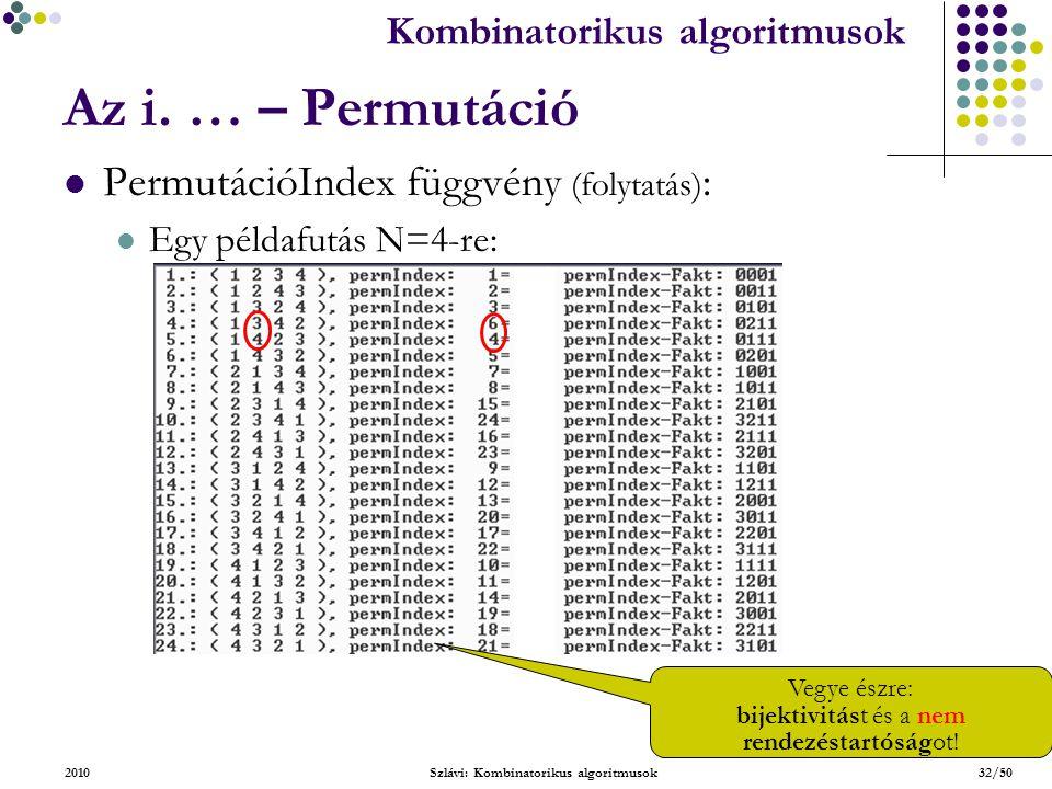 Kombinatorikus algoritmusok 2010Szlávi: Kombinatorikus algoritmusok32/50 Az i.
