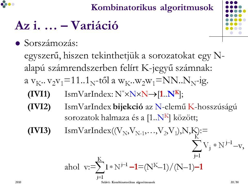 Kombinatorikus algoritmusok 2010Szlávi: Kombinatorikus algoritmusok35/50 Az i.