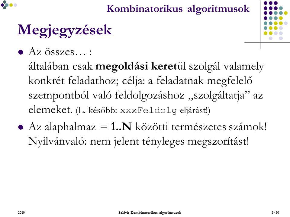 Kombinatorikus algoritmusok 2010Szlávi: Kombinatorikus algoritmusok36/50 Az i.