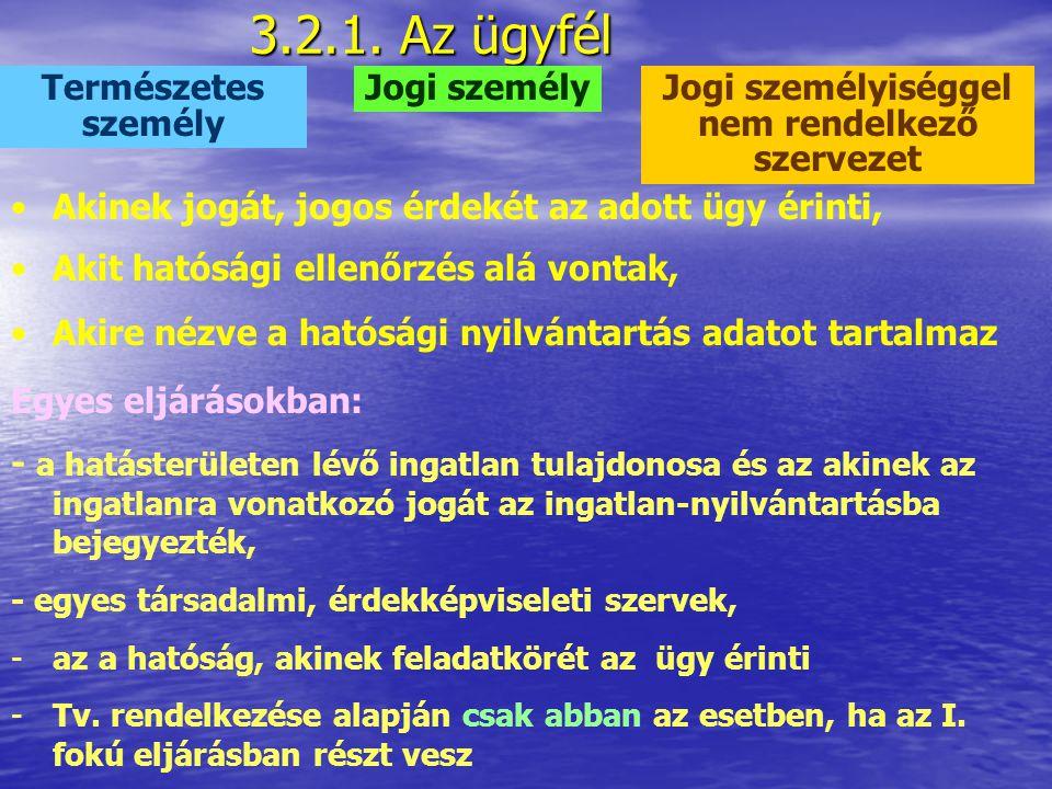 3.2. A Ket. személyi hatálya HatóságÜgyfél Egyéb közreműködők ALANYOK: Szükségképpeni alanyok Nélkülük nincs eljárás Tanú Szakértő Tolmács Szemletárgy
