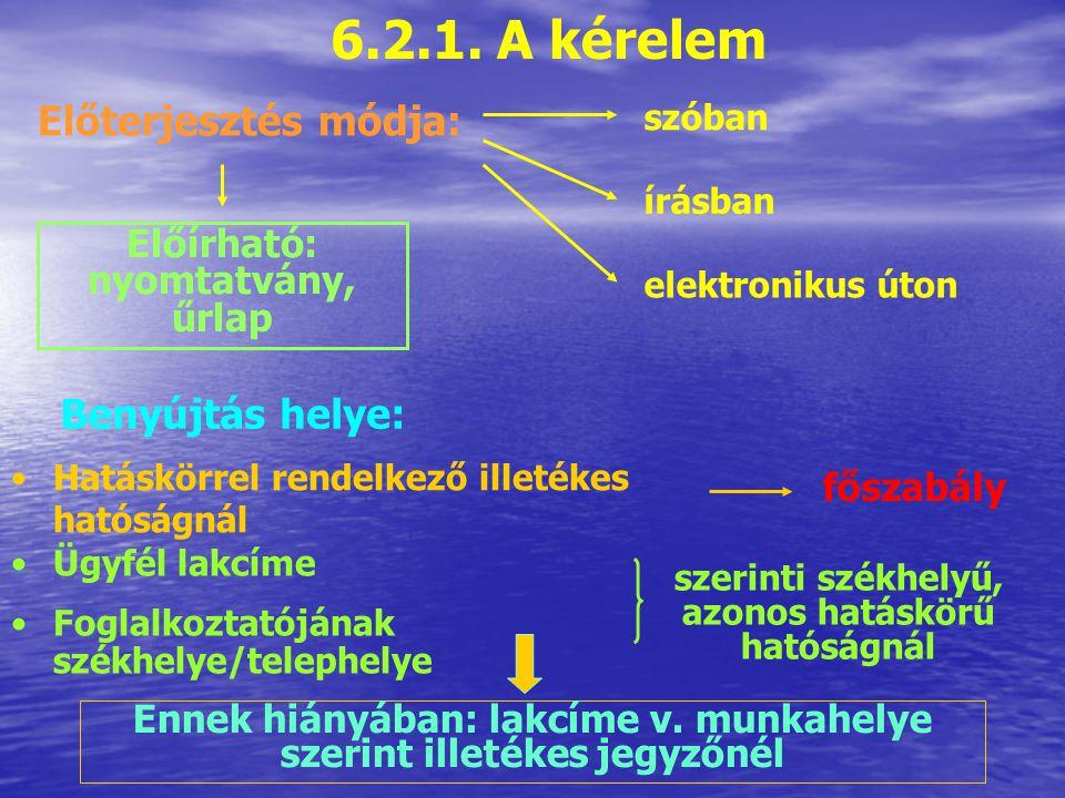Jogszabály alapján Közérdek alapján Valakinek a jogos magánérdeke alapján 6.2.