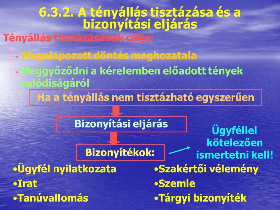 5 munkanapon belül végzéssel történik, az alábbi okokból: -a magyar hatóságnak nincs joghatósága az eljárásra; -a hatóságnak nincs hatásköre/illetékessége, és az áttételnek nincs helye; -kérelem lehetetlen célja; -a hatóság az ügyet már érdemben elbírálta; -kérelem idő előtti vagy elkésett; -az ügy nem hatósági ügy -a kérelem nem a jogosulttól származik A végzés fellebbezéssel megtámadható 6.3.1.1.
