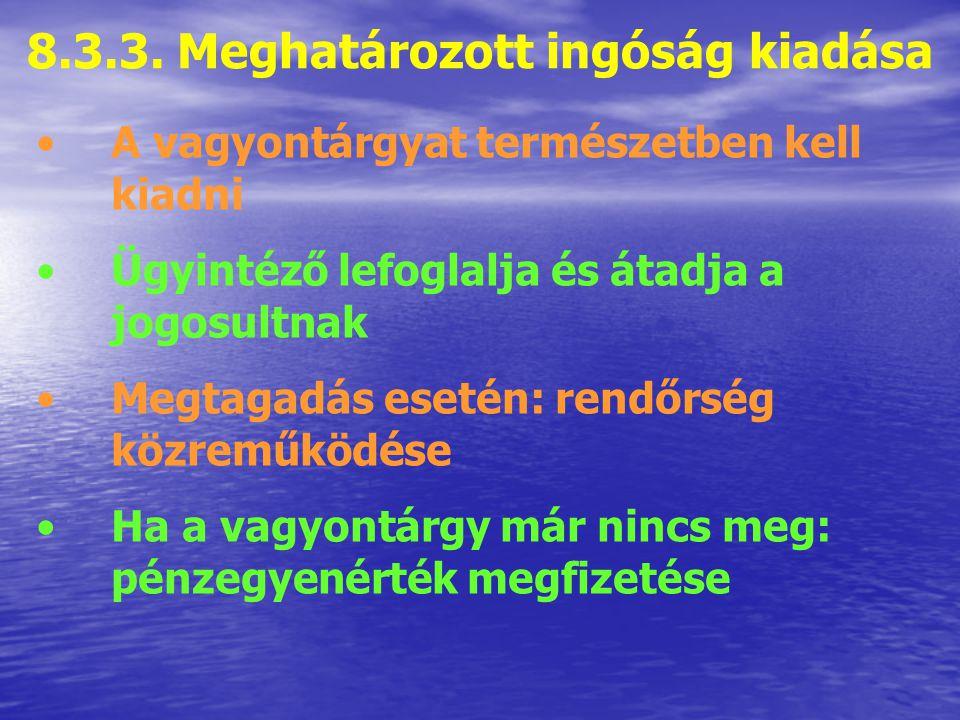 8.3.2. Meghatározott cselekmény végrehajtása 3 féle módozata ismert: HelyettesítőMotivációsKényszerítő Cselekmény ügyfél helyetti elvégzése; Munkavégz