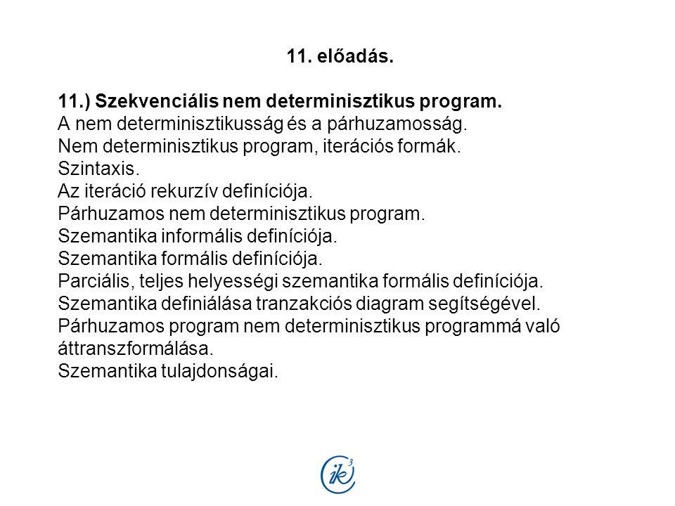 11. előadás. 11.) Szekvenciális nem determinisztikus program.
