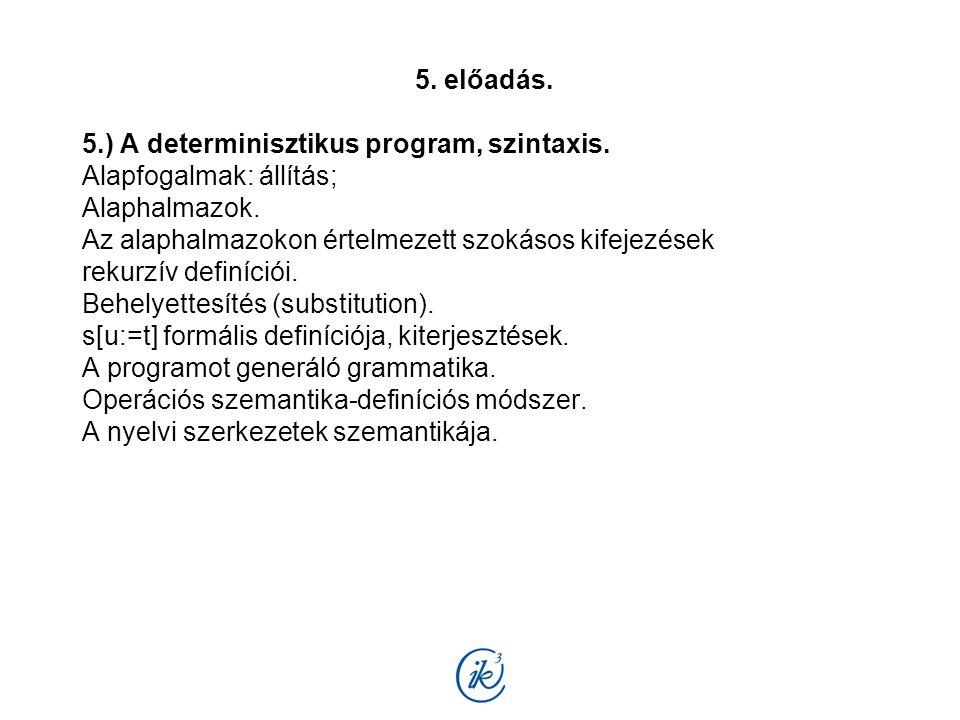 5. előadás. 5.) A determinisztikus program, szintaxis.