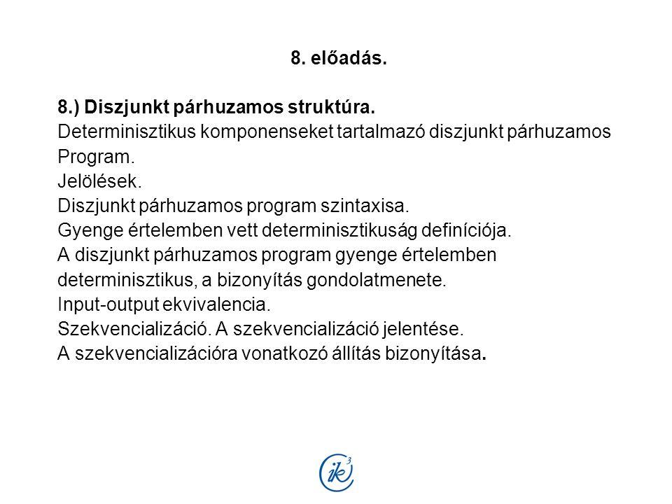 9.előadás. 9.a) Közös változóval rendelkező párhuzamos programszerkezet.