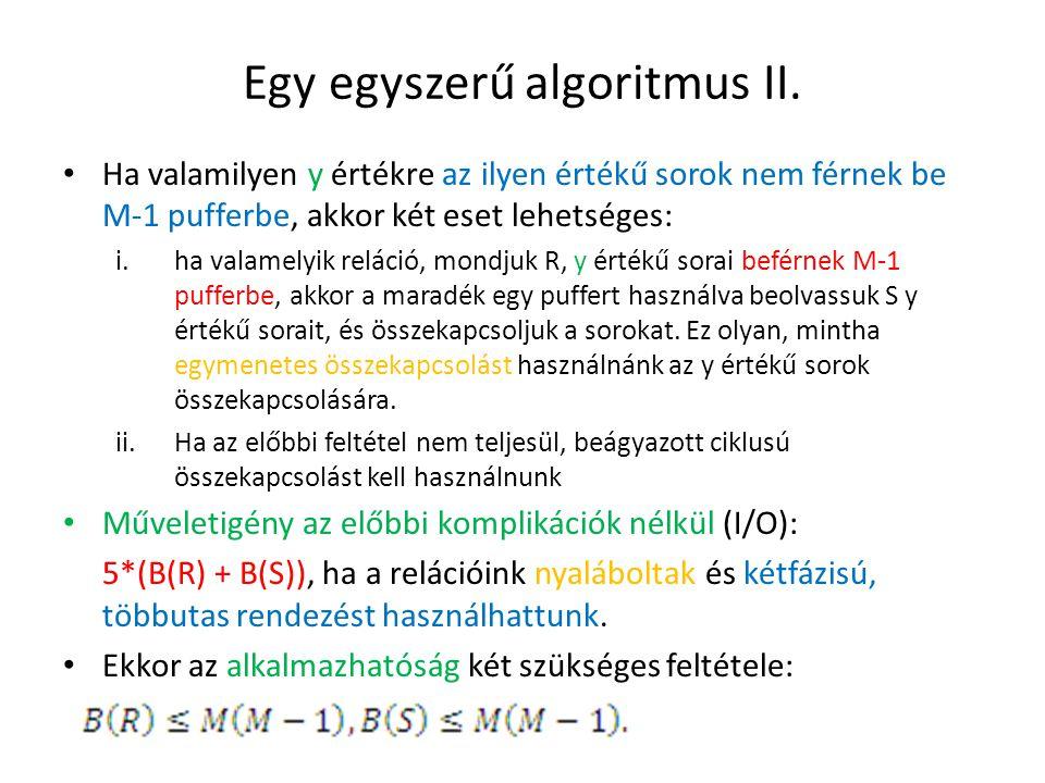 Egy egyszerű algoritmus II. Ha valamilyen y értékre az ilyen értékű sorok nem férnek be M-1 pufferbe, akkor két eset lehetséges: i.ha valamelyik relác