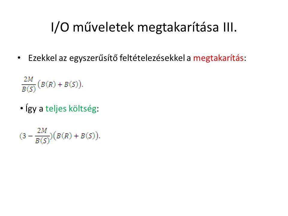 I/O műveletek megtakarítása III.