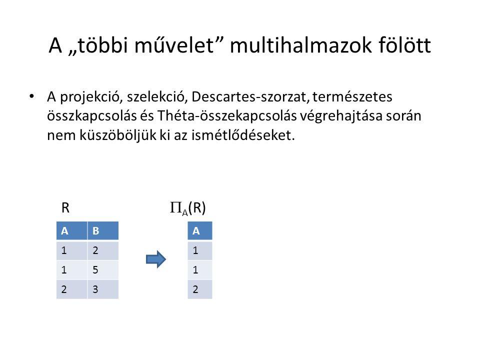 Összekapcsolás tördeléssel R(X, Y) és S(Y, Z) összekapcsolásánál csak az Y attribútumait kell használni tördelőkulcsként.