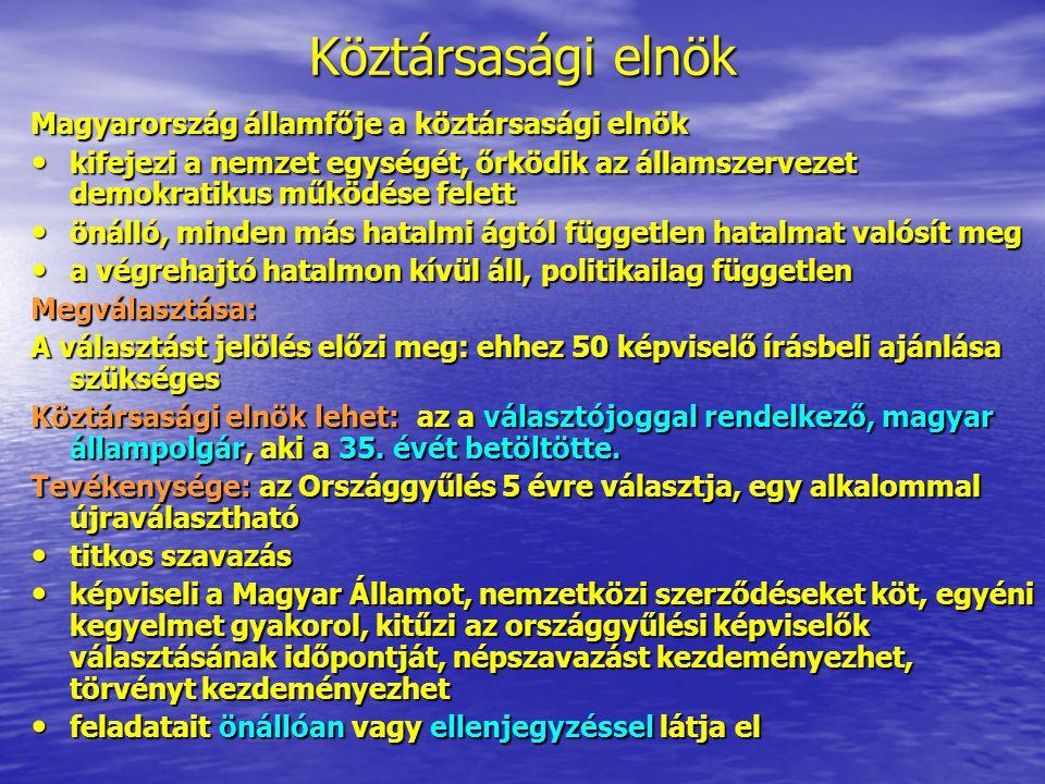 Köztársasági elnök Magyarország államfője a köztársasági elnök kifejezi a nemzet egységét, őrködik az államszervezet demokratikus működése felett kife