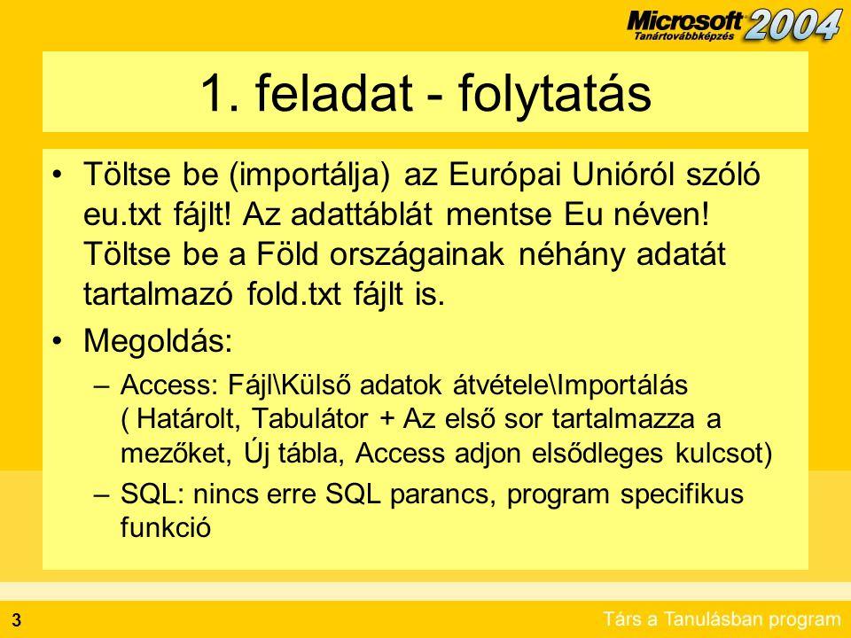 3 1. feladat - folytatás Töltse be (importálja) az Európai Unióról szóló eu.txt fájlt.