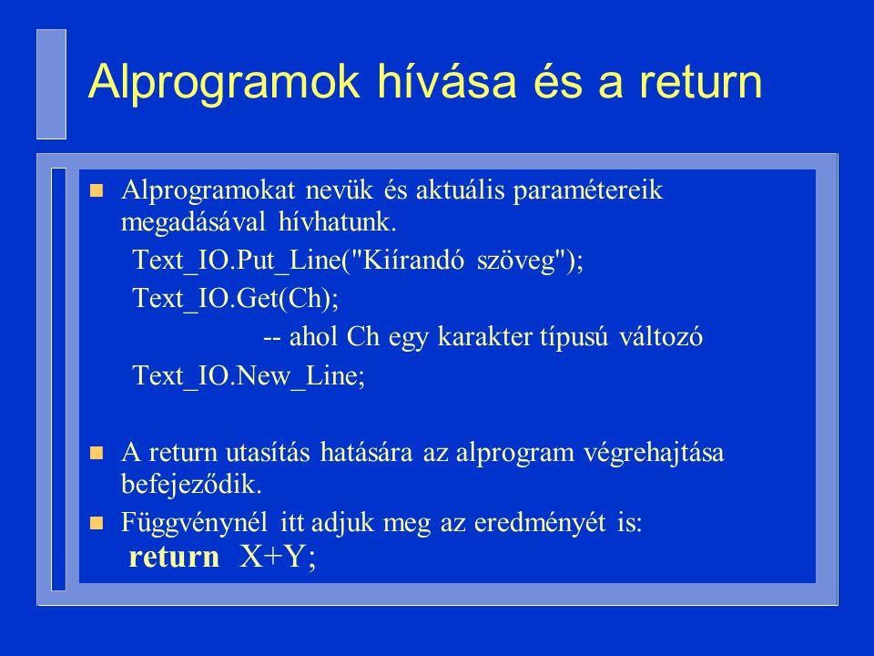 n Alprogramokat nevük és aktuális paramétereik megadásával hívhatunk.