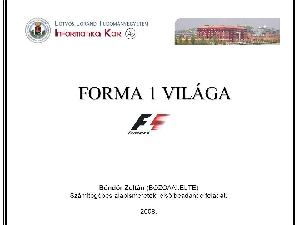Böndör Zoltán (BOZOAAI.ELTE) FORMA 1 VILÁGA A Formula–1 jövője Az FIA előtérbe helyezi a csapatok minél kisebb költségvetését.