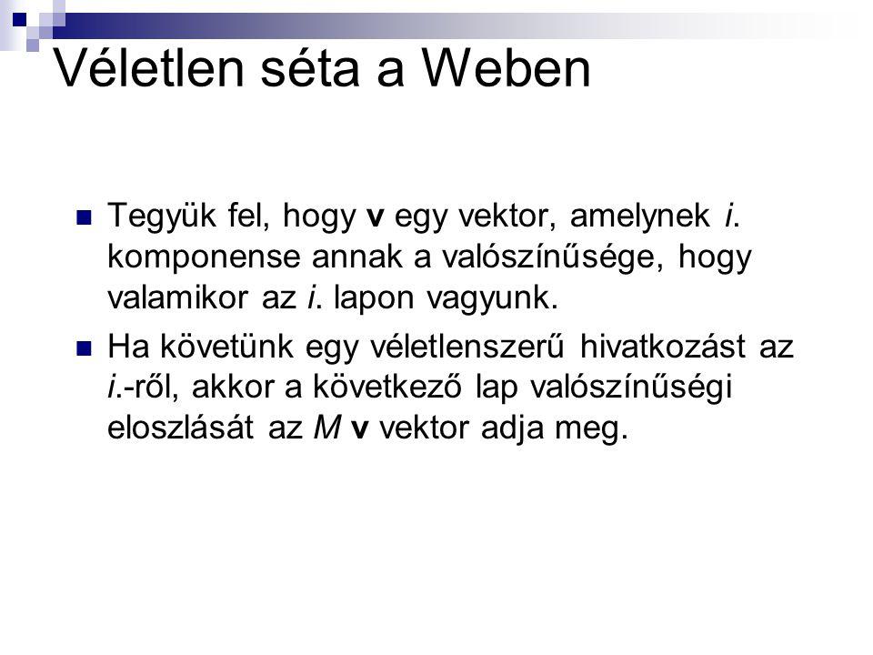 Véletlen séta a Weben Tegyük fel, hogy v egy vektor, amelynek i.