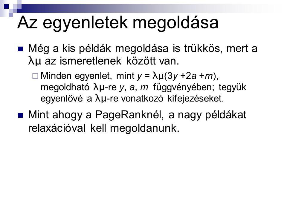 Az egyenletek megoldása Még a kis példák megoldása is trükkös, mert a λμ az ismeretlenek között van.
