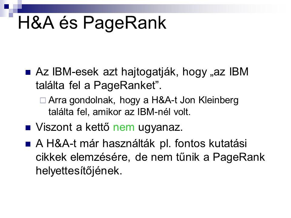 """H&A és PageRank Az IBM-esek azt hajtogatják, hogy """"az IBM találta fel a PageRanket ."""