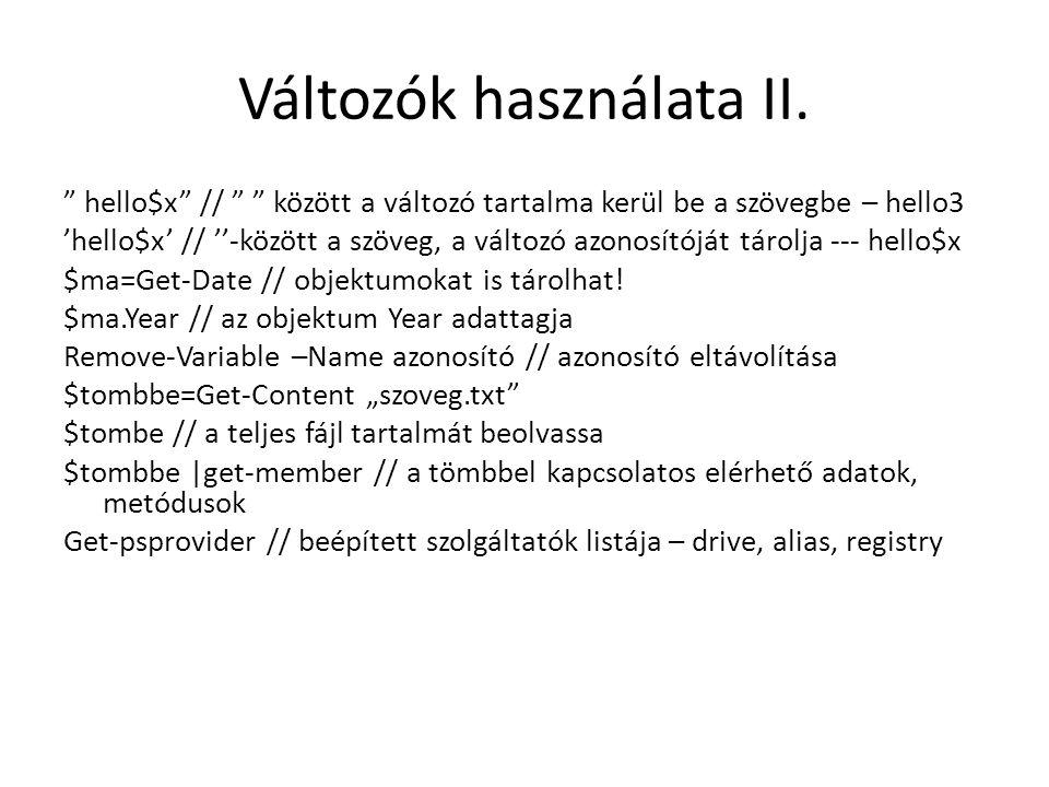 """Változók használata II. """" hello$x"""" // """" """" között a változó tartalma kerül be a szövegbe – hello3 'hello$x' // ''-között a szöveg, a változó azonosítój"""