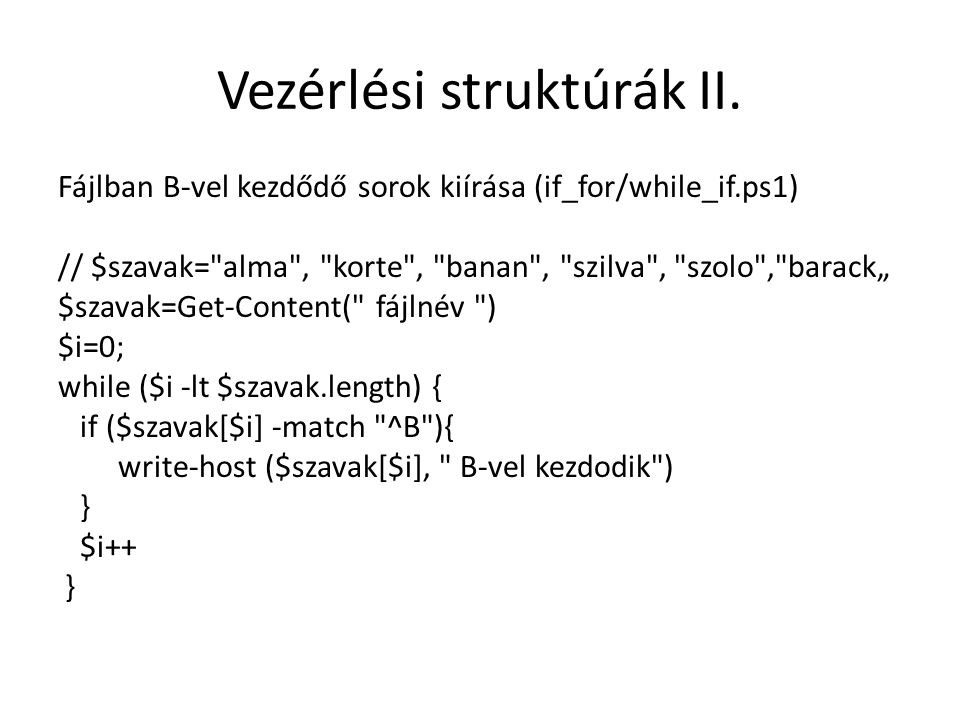 Asszociatív tömb Szótár tartalmának a kiírása (/if_for/foreach.ps1): write-host Szotar kezelese $szotar=@{kutya= dog ;macska= cat ;eger= mous e } write-host Szavak: foreach ($magyar in $szotar.Keys){ write-host ($magyar, ,$szotar[$magyar]) }
