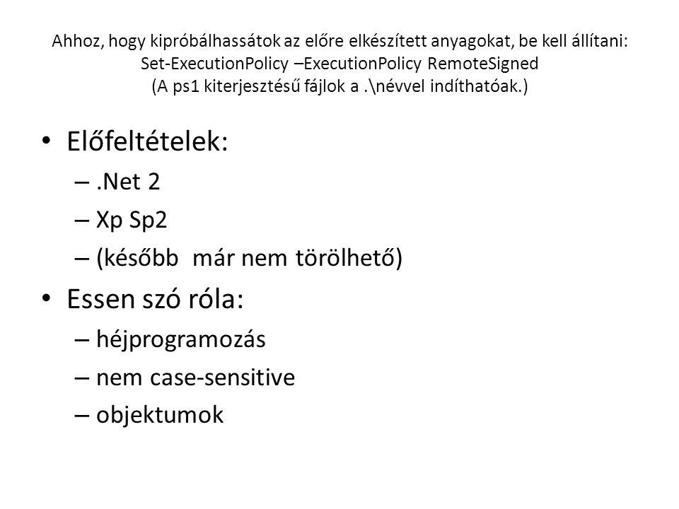 Help használata Get-Help // help használata (get-h + TAB) kiegészíti...