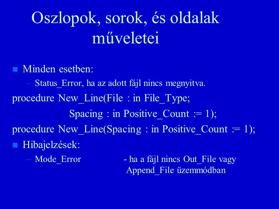 Oszlopok, sorok, és oldalak műveletei n n Minden esetben: – –Status_Error, ha az adott fájl nincs megnyitva.