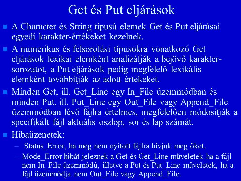 Get és Put eljárások n n A Character és String típusú elemek Get és Put eljárásai egyedi karakter-értékeket kezelnek.