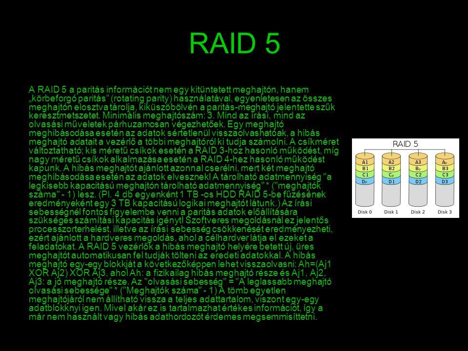 """RAID 5 A RAID 5 a paritás információt nem egy kitüntetett meghajtón, hanem """"körbeforgó paritás"""" (rotating parity) használatával, egyenletesen az össze"""