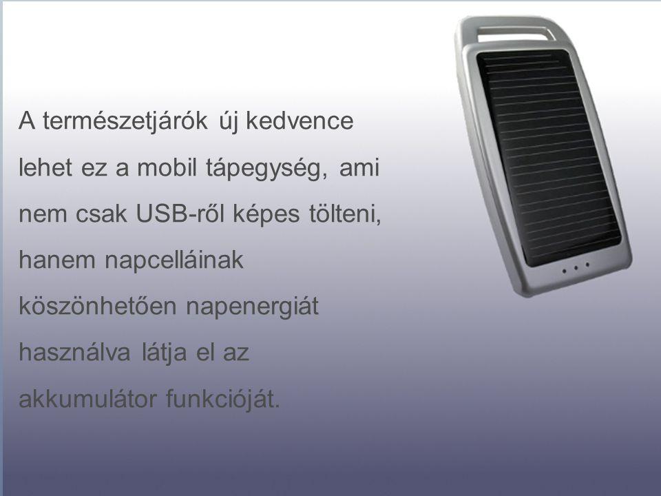 A természetjárók új kedvence lehet ez a mobil tápegység, ami nem csak USB-ről képes tölteni, hanem napcelláinak köszönhetően napenergiát használva látja el az akkumulátor funkcióját.